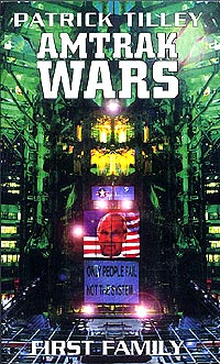 Amtrak Wars - First Family - Book 2