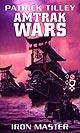 Amtrak Wars - Iron Master - Book 3