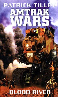 Amtrak Wars - Blood River - Book 4